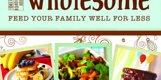 Book Review - Wholesome: Feed Your Family Well for Less