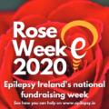 Epilepsy Ireland's Rose Week 12th–19th October 2020