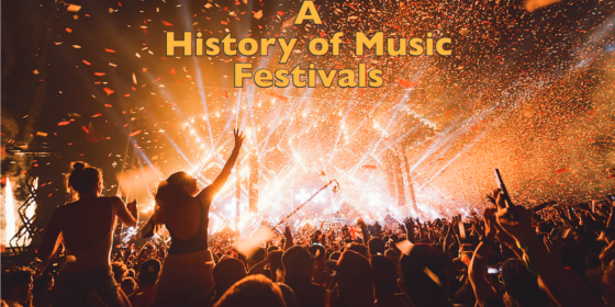 A History of Music Festivals